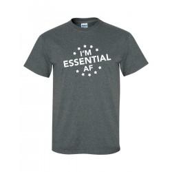 I'm Essential AF - Tee